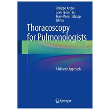 Thoracoscopy for Pulmonologists : A Didactic Approach (2013, Hardcover)