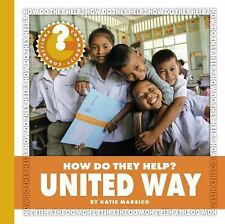 Community Connections How Do They Help?: United Way by Katie Marsico (2016,...