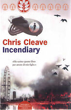 Incendiary - Chris Cleave - Libro nuovo in Offerta!