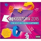 Kisstory 2015 (3 CD Set) New Release (The Best Old Skool and Anthems) TLC, etc