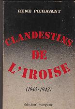 Clandestins de l'Iroise.1940-1942. Bretagne . Cornouaille .Guerre 39-45