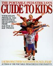 The Portable Pediatrician's Guide to Kids: Your Child's Physical and Behavioral