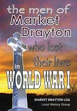 The Men of Market Drayton Who Lost Their Lives in World War I by Pru Stones...