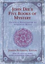 John Dee's Five Books of Mystery : Original Sourcebook of Enochian Magic by...