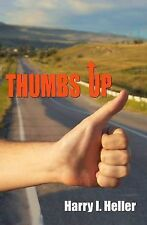 Thumbs Up : True Adventures of a Hitchhiker on a 12,000 Mile Journey Across...