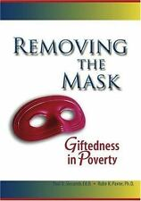Removing the Mask : Giftedness in Poverty, Ed.D., Paul D. Slocumb, Good Book