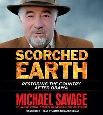 Scorched Earth : Restoring America after Obama by Michael Savage (2016, CD,...