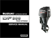 07-10 Suzuki DF300 Four Stroke Outboard Motor Service Repair Manual CD - DF 300