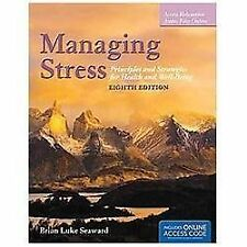 MANAGING STRESS, PRINCIPLES AND STRATEGIES FOR HEALTH & WELL-BEING, 8th ED