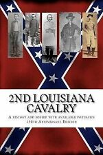 2nd Louisiana Cavalry : A Short Illustrated History of Their Action in...