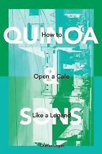 Quinoa and Sons : How to Open a Cafe Like a Legend by Charles Logan (2015,...