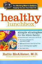 The Healthy Lunchbox The Working Mom's Guide to Keeping You & Your Kids Book