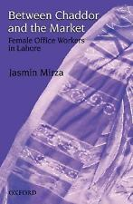 Between Chaddor and Market: Female Office Workers in Lahore