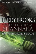 The High Druid's Blade : The Defenders of Shannara by Terry Brooks (2014,...