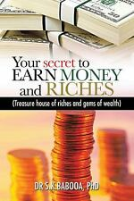 Your Secret to Earn Money and Riches: Treasure House of Riches and Gems of Wealt