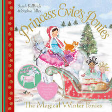 Princess Evie's Ponies: The Magical Winter Ponies by Sarah KilBride, Book, New