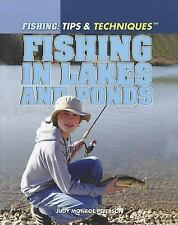 Fishing in Lakes and Ponds (Fishing: Tips & Techniques)-ExLibrary