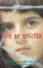 Give Me Shelter: Stories About Children Who Seek Asylum