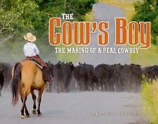 The Cow's Boy : The Making of a Real Cow Boy by Charlotte Caldwell (2013,...