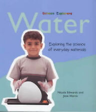 Water: Exploring the Science of Everyday Materials (Science Explorers) Edwards,