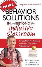 More Behavior Solutions in and Beyond the Inclusive Classroom by Beth Aune,...