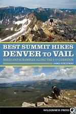 Best Summit Hikes Denver to Vail : Hikes and Scrambles along the I-70...