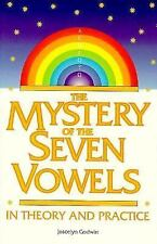 The Mystery of the Seven Vowels : In Theory and Practice by Joscelyn Godwin Book