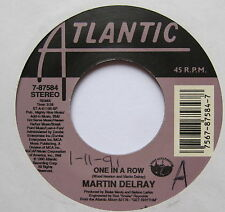 "MARTIN DELRAY - One In A Row - Excellent Condition 7"" Single Atlantic 7-87584"