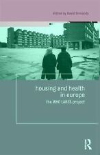 Housing and Health in Europe : The WHO LARES Project (2009, Hardcover)