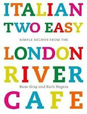 "BRAND NEW* ""Italian Two Easy~Simple Recipes from the London River Cafe"" HC/DJ"