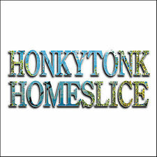 Honkytonk Homeslice by Honkytonk Homeslice (CD, Sep-2006, SCI Fidelity Records)