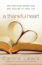A Thankful Heart: How Gratitude Brings Hope And Healing To Your Life (First Plac