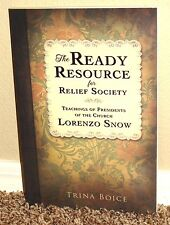 THE READY RESOURCE FOR RELIEF SOCIETY LORENZO SNOW by Boice 2012 LDS MORMON PB