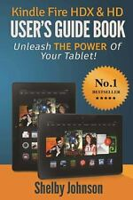 Kindle Fire HDX and HD User's Guide Book: Unleash the Power of Your Tablet!...