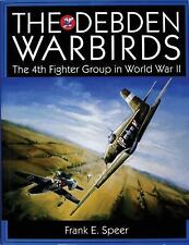 The Debden Warbirds: The 4th Fighter Group in World War II Schiffer Military Hi