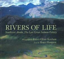 Rivers of Life: Southwest Alaska, the Last Great Salmon Fishery-ExLibrary