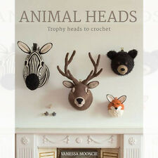 Animal Heads: Trophy Heads to Crochet By Vanessa Mooncie New