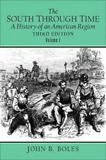 The South Through Time : A History of an American Region by John B. Boles...