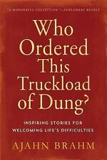 Who Ordered This Truckload of Dung?: Inspiring Stories for Welcoming Life's Dif