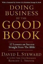 Doing Business by the Good Book: Fifty-Two Lessons on Success Sraight from the B