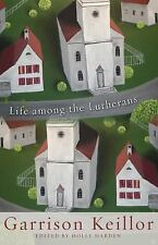 Life among the Lutherans by Garrison Keillor (2010, Paperback)