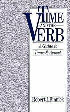 Time and the Verb : A Guide to Tense and Aspect by Robert I. Binnick (1991,...