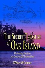 The Secret Treasure of Oak Island : The Amazing True Story of a Centuries-Old...