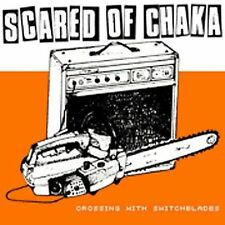 Scared Of Chaka : Crossing With Switchblades CD (2008)