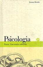 Psicologia. Paura. Una storia culturale- J.BOURKE, 2010 Il Sole 24ORE - ST847