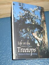 Life in the Treetops by Margaret D. Lowman HC/DJ 1st SIGNED 0300078188