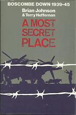 A Most Secret Place: Boscombe Down 1939-1945 by Brian Johnson