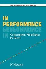 In Performance: Contemporary Monologues for Teens (The Applause Acting Series),