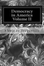 Democracy in America Volume II by Alexis de Tocqueville (2014, Paperback)