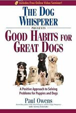 The Dog Whisperer Presents - Good Habits for Great Dogs: A Positive Approach to